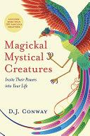Magickal, Mystical Creatures