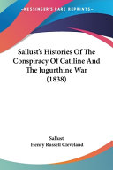 Sallust S Histories Of The Conspiracy Of Catiline And The Jugurthine War