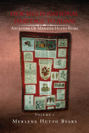 Our Multi-National Heritage to Adam, Ancestors of Merlene Hutto Byars, Volume 1