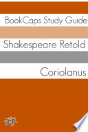 Coriolanus in Plain and Simple English  A Modern Translation and the Original Version