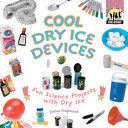 Pdf Cool Dry Ice Devices: Fun Science Projects with Dry Ice