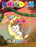Unicorn Coloring Book for Girls 10 12