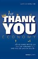 Die Thank you Economy: König Kunde im Web 2.0. Was Unternehmen tun - ...