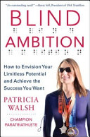 Blind Ambition: How to Envision Your Limitless Potential and Achieve the Success You Want [Pdf/ePub] eBook
