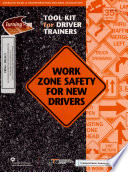 Turning Point  Roadway Work Zone Safety for New Drivers  Tool Kit for Driver Trainers