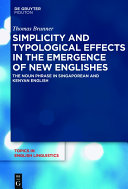 Simplicity and Typological Effects in the Emergence of New Englishes