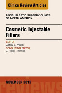 Cosmetic Injectable Fillers, An Issue of Facial Plastic Surgery Clinics of North America, E-Book [Pdf/ePub] eBook