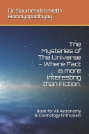 The Mysteries Of The Universe Where Fact Is More Interesting Than Fiction