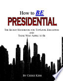 How to Be Presidential