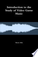 Introduction To The Study Of Video Game Music