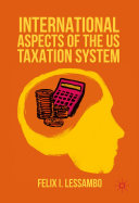 International Aspects of the US Taxation System