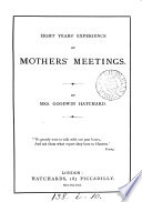 Eight years  experience of mothers  meetings Book