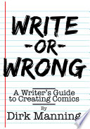 """""""Write or Wrong: A Writer's Guide to Creating Comics"""" by Dirk Manning, Caliber Comics"""