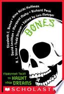 Bones Terrifying Tales To Haunt Your Dreams