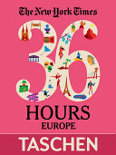 The New York Times  36 Hours  125 Weekends in Europe