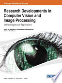 Research Developments in Computer Vision and Image Processing  Methodologies and Applications Book