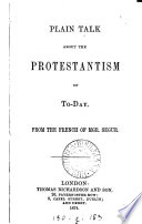 Plain Talk About The Protestantism Of To Day From The French