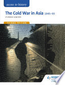 Access to History  The Cold War in Asia 1945 93 for OCR Second Edition