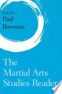 The Martial Arts Studies Reader