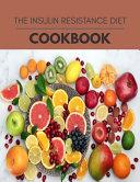 The Insulin Resistance Diet Cookbook Book