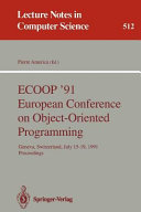 ECOOP  91 European Conference on Object Oriented Programming