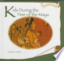 Kids During the Time of the Maya