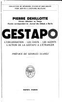 Gestapo: L'organisation.-Les chefs.-Les agents.-L'action de la Gestapo à l'étranger.-Préface de Georges Saurez