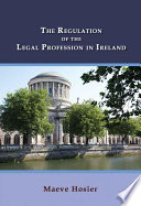 The Regulation of the Legal Profession in Ireland
