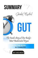 Giulia Enders' Gut: The Inside Story of Our Body's Most ...