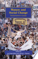 """""""Women and Social Change: Feminist Activism in Canada"""" by Jeri Dawn Wine, Janice L. Ristock"""