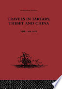 Travels In Tartary Thibet And China Volume One