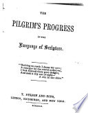The Pilgrim's Progress in the Language of Scripture. (Quotations ... to Shed the Light of Inspiration Upon the Chief Portions Or Personages of Bunyan's Book.).