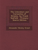 The Literature and Curiosities of Dreams  by Frank Seafield   Primary Source Edition