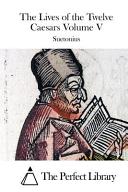 The Lives of the Twelve Caesars Volume V