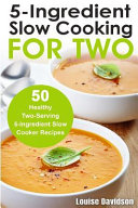 5 Ingredient Slow Cooking for Two