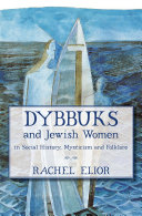 Dybbuks and Jewish Women in Social History  Mysticism and Folklore