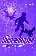 Going to Ground  The Shapeshifter 3