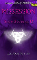 Possession Saison 3 Episode 12 Le jour de l'an