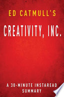 Creativity  Inc  by Ed Catmull  A 30 minute Summary Book PDF