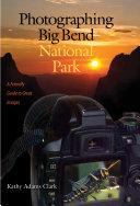 Photographing Big Bend National Park [Pdf/ePub] eBook