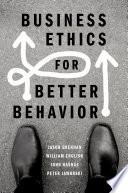 Business Ethics for Better Behavior