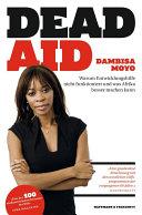 Dead Aid: Warum Entwicklungshilfe nicht funktioniert und was Afrika ...