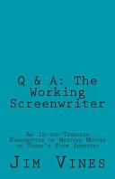 Q   A  The Working Screenwriter Book