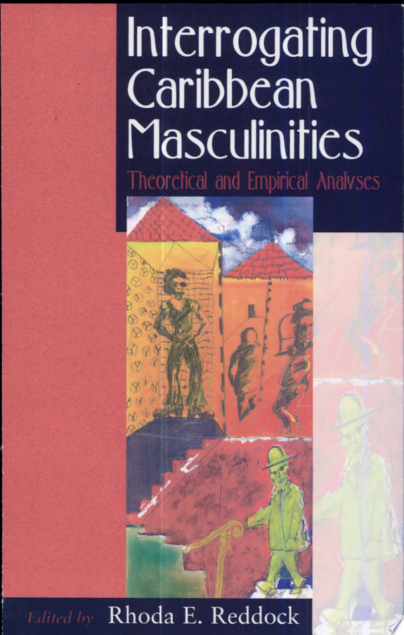Interrogating Caribbean Masculinities