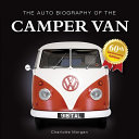 The Auto Biography of the Camper Van
