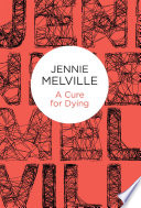 A Cure for Dying Book