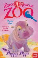 Zoe s Rescue Zoo  The Happy Hippo