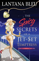 The Spicy Secrets of a Jet  et Temptress  Part 1
