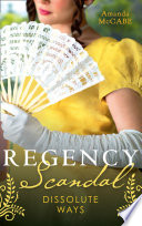 Regency Scandal Dissolute Ways The Runaway Countess Bancrofts Of Barton Park Running From Scandal