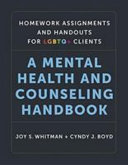 Homework Assignments and Handouts for LGBTQ  Clients